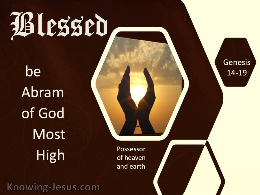 Genesis 14:19 Blessed Be Abram Of God Most High (black)