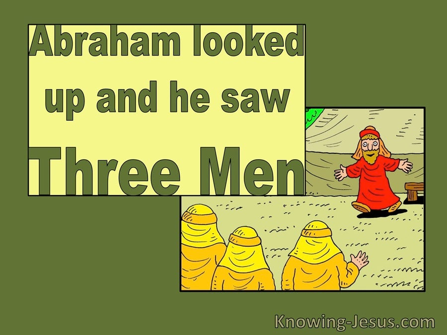 Genesis 18:2 Abraham Looked Up And Saw Three Men (green)