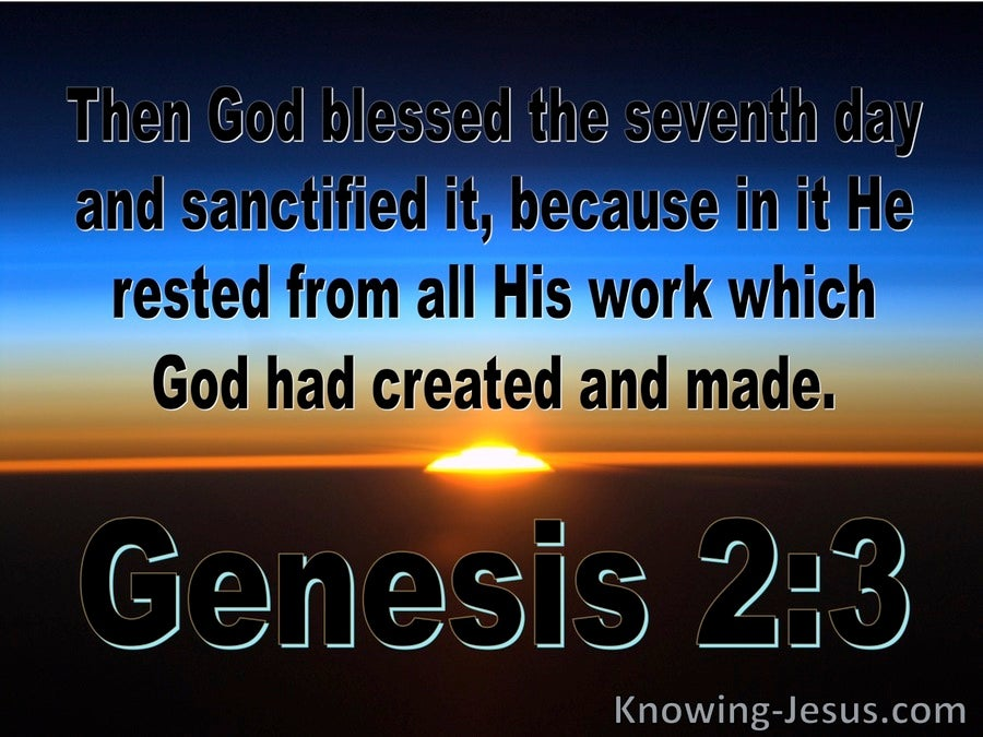 Genesis 2:3  God Blessed The Seventh Day And Sanctified It (blue)