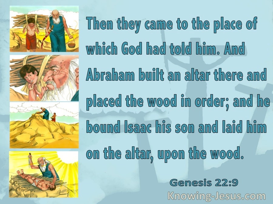 Genesis 22:9 They Came To The Place God Had Told Them And Abraham Built An Altar (aqua)