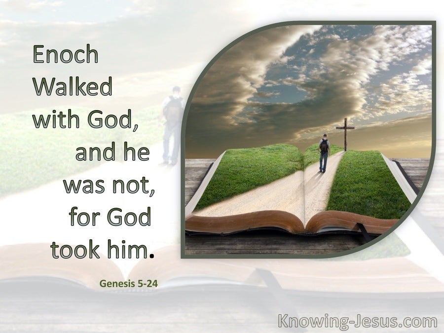 Genesis 5:24 Enoch Walked With God (white)
