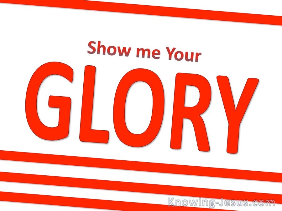 Exodus 33:18 Show Me Your Glory (red)