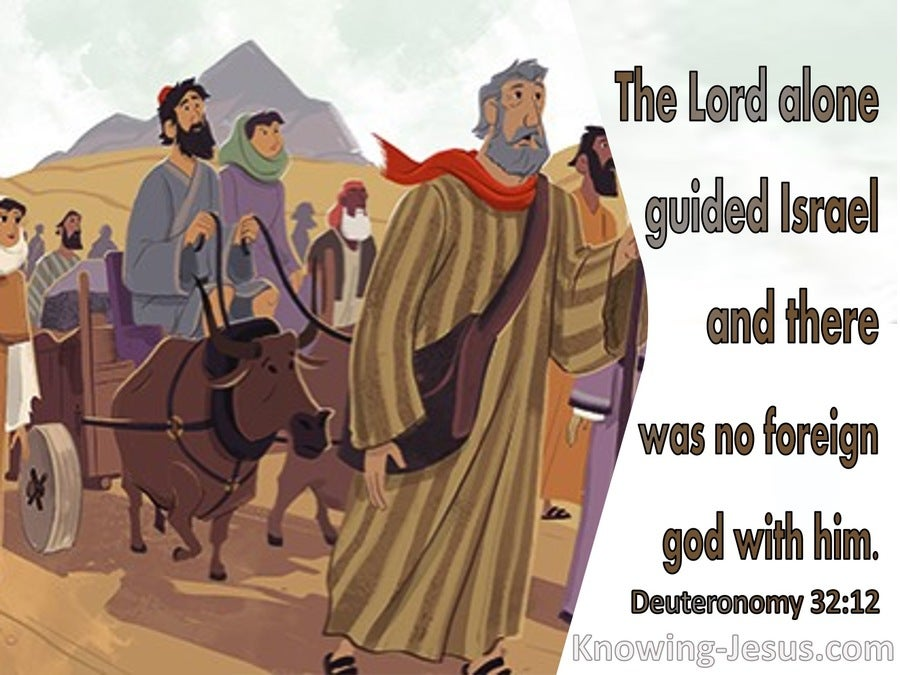 Deuteronomy 32:12 The Lord Alone Guided Israel (brown)