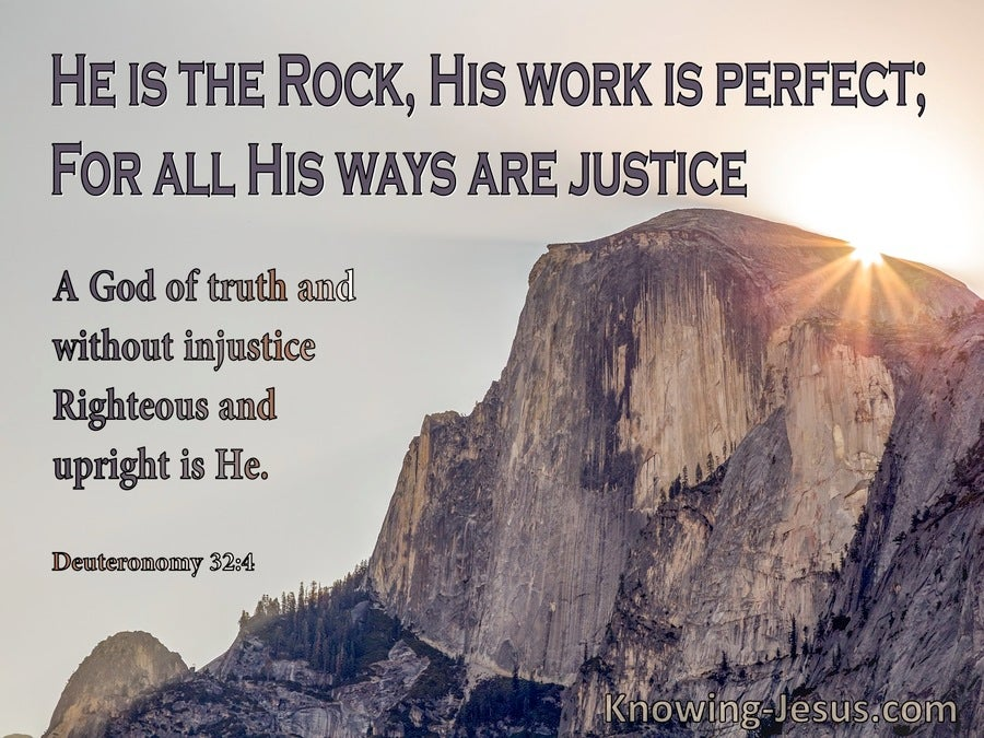 Deuteronomy 32:4 He Is The Rock His Work Is Perfect His Ways Are Just (brown)