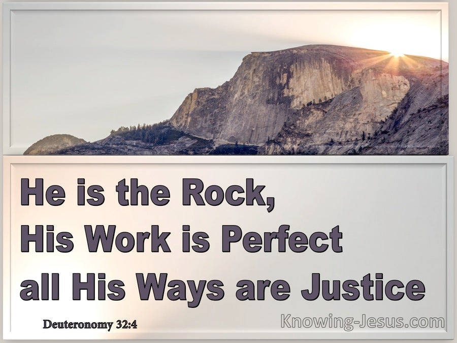 Deuteronomy 32:4 He Is The Rock His Work Is Perfect His Ways Are Just (gray)