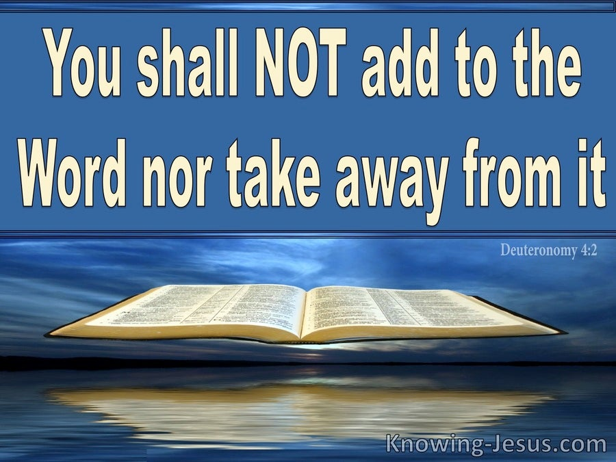 Deuteronomy 4:2 Do Not Add To Or Take Away From The Word Of God (blue)