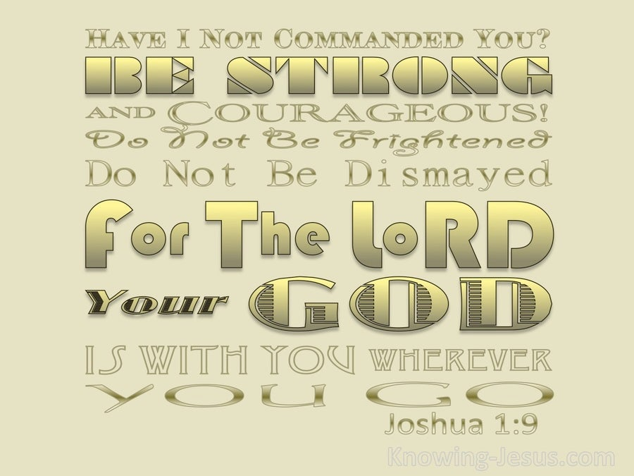 Joshua 1:9 Be Strong And Very Courageous (gold)