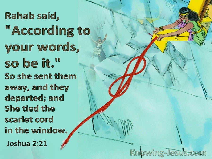 Joshua 2:21 According to  your words, so be it (aqua)