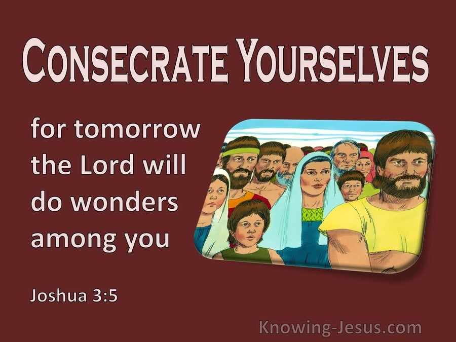 Joshua 3:5 Consecrate Yourselves (maroon)