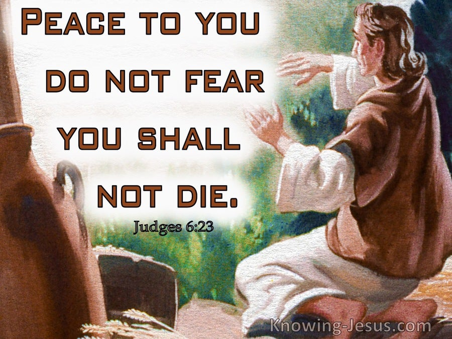 Judges 6:23 Peace To You Do Not Fear, You Shall Not Die (brown)