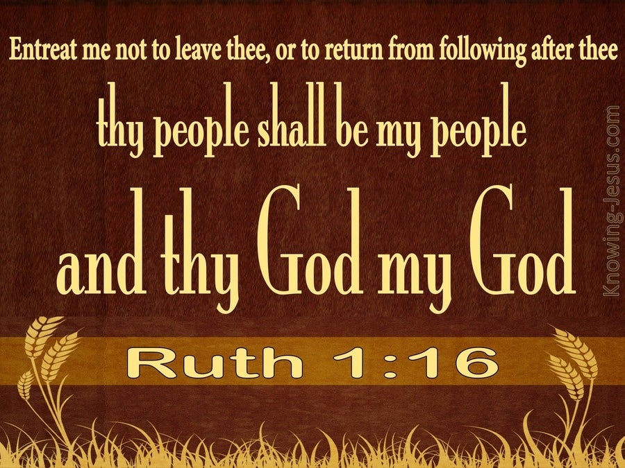 Ruth 1:16 Entreat Me Not To Leave You (brown)