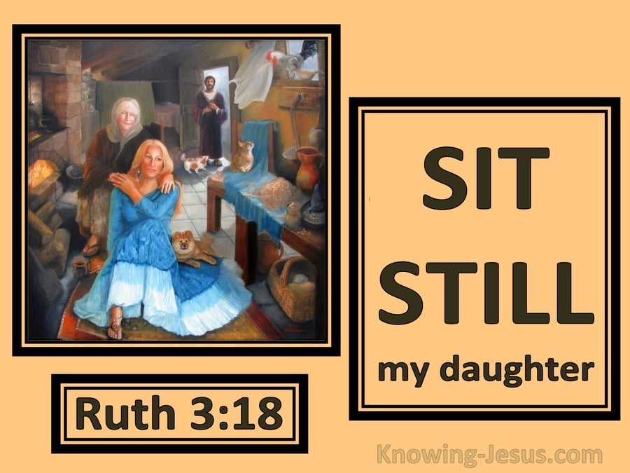 Ruth 3:18 Sit Still My Daughter (brown)