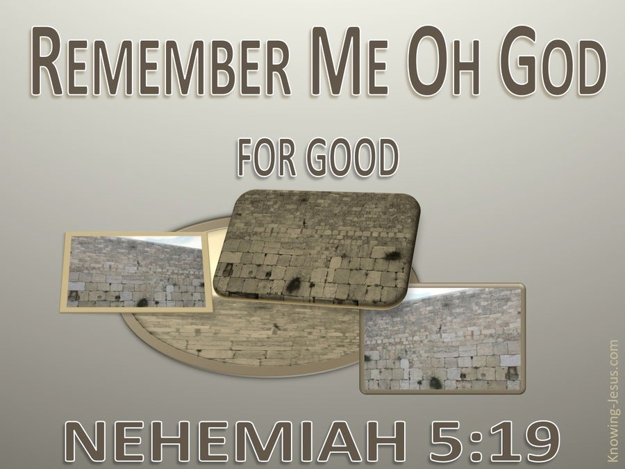 Nehemiah 5:19 Remember Me O Lord (gray)