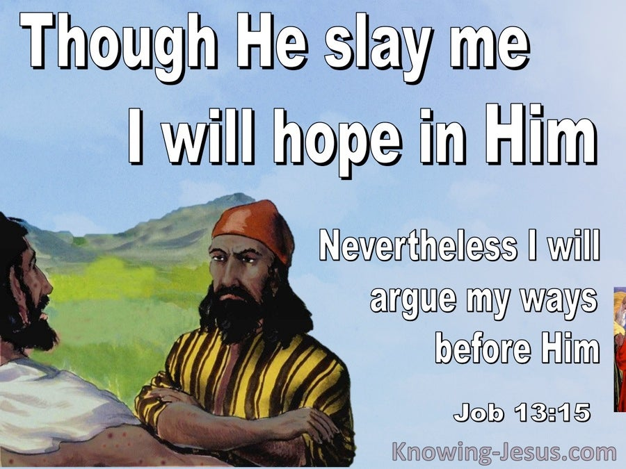 Job 13:15 Though He Slay Me I Will Trust Him (blue)