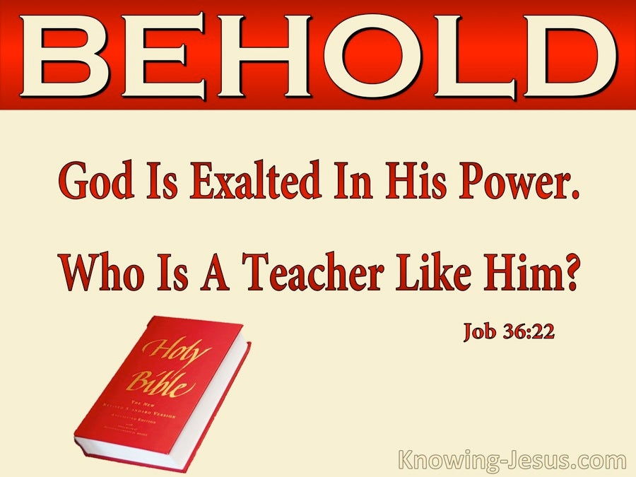 Job 36:22 God Is Exalted In His Power (red)