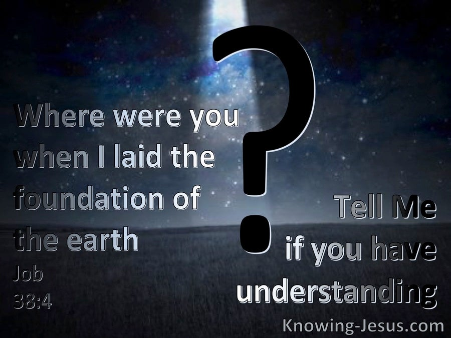 Job 38:4 Were You There When I Laid The Foundation Of The Earth (black)