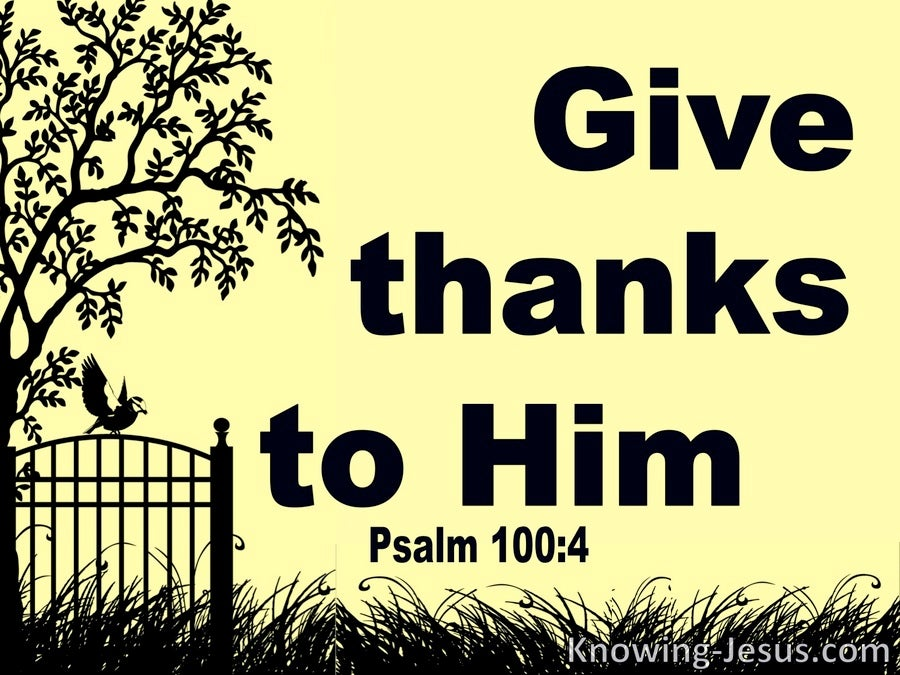 Psalm 100:4 Enter His Gates With Thanksgiving And Give Thanks (yellow)