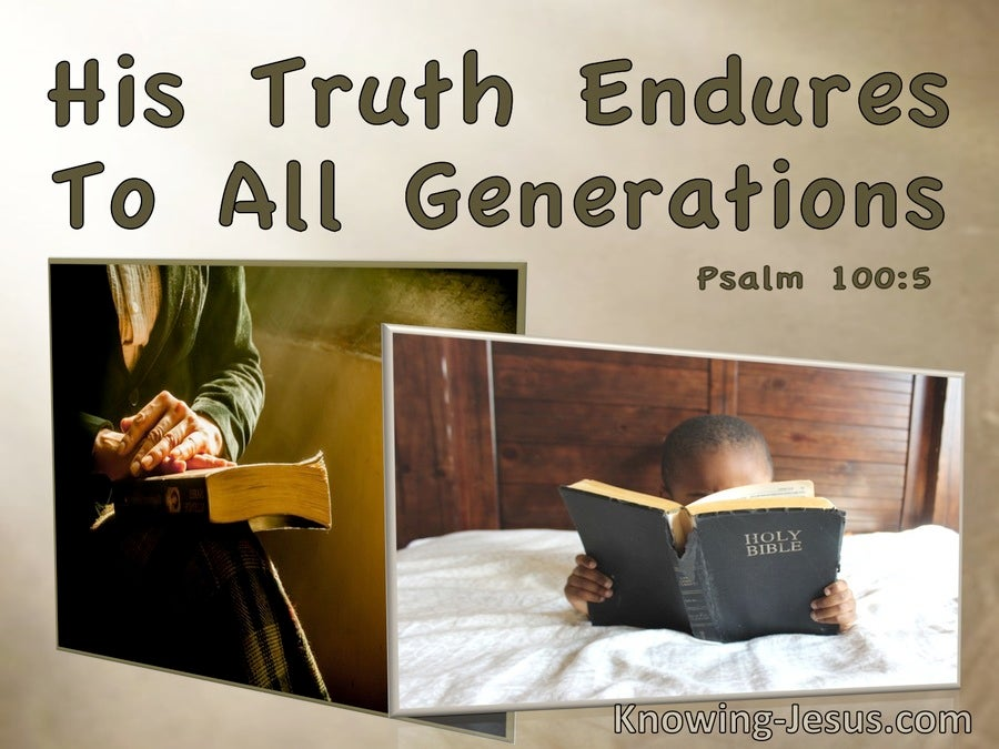 Psalm 100:5 The Truth Endures to All Generations (beige)