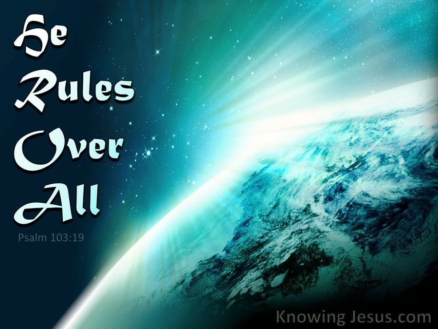 Psalm 103:19 He Rules Over All (devotional)06:10 (aqua)
