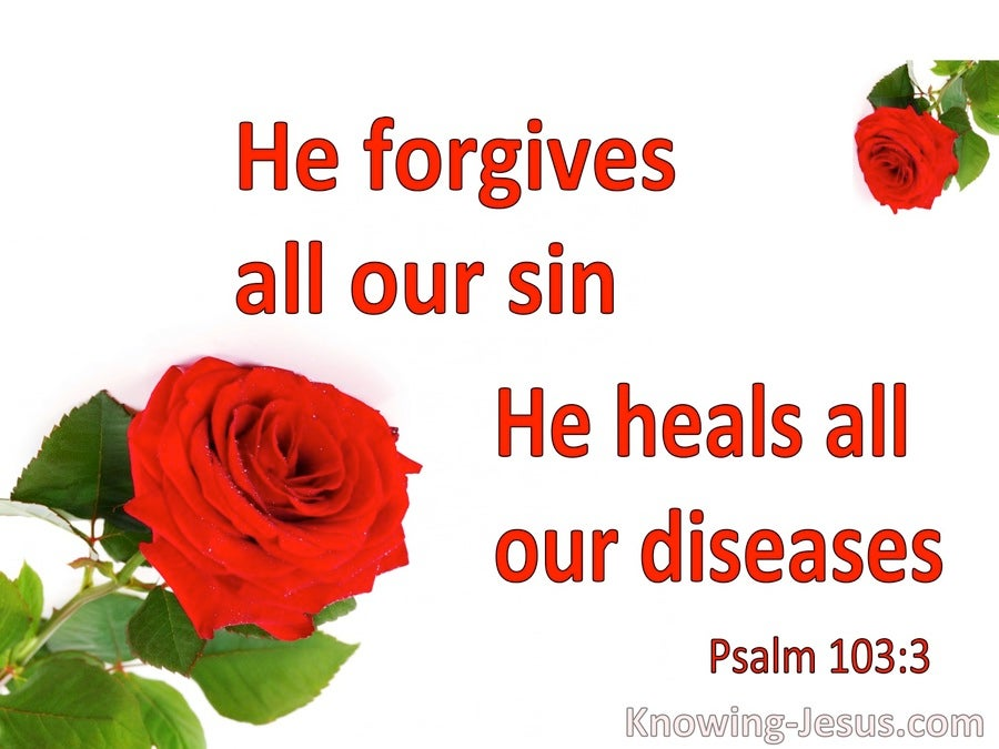 Psalm 103:3 He Forgive All Our Sin And Heals Our Diseases (white)