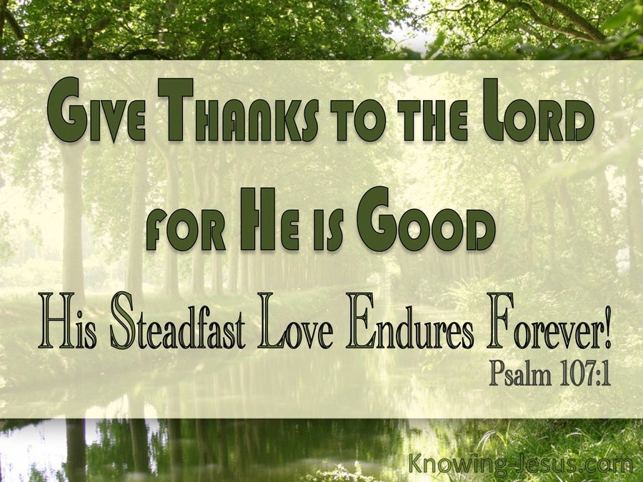 Psalm 107:1 Give Thanks To The Lord (green)
