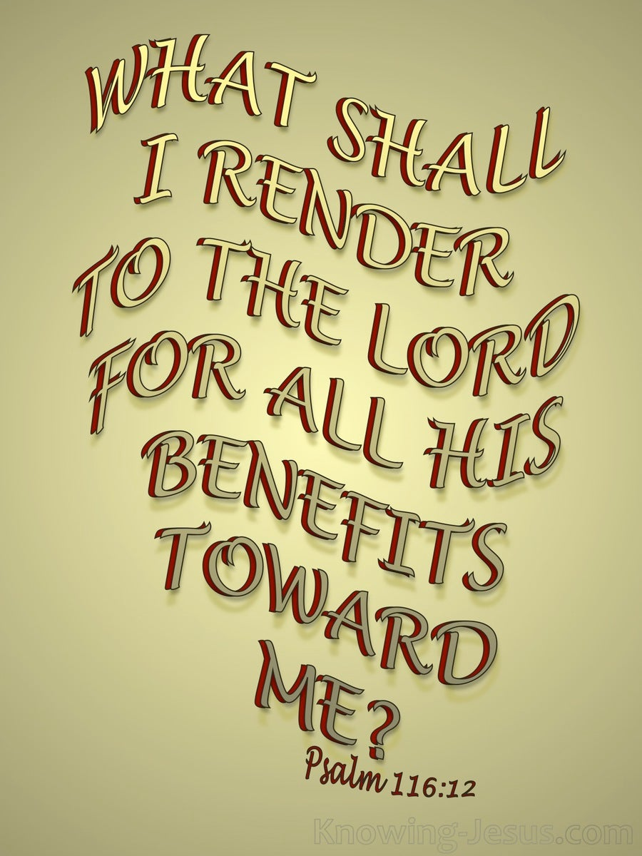 Psalm 116:12 What Shall I Render To The Lord (gold)