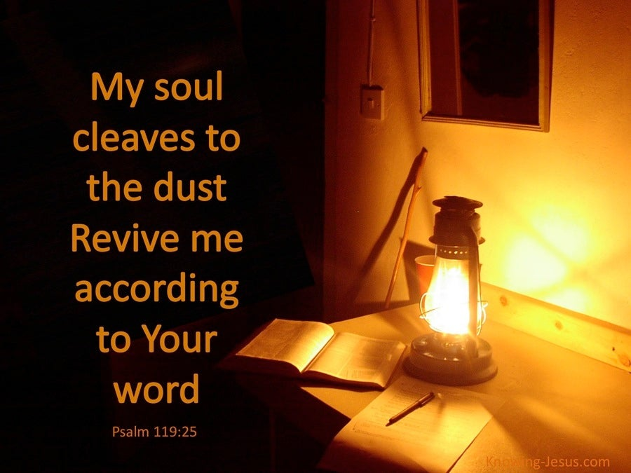 Psalm 119:25 Revive Me According To Your Word (gold)