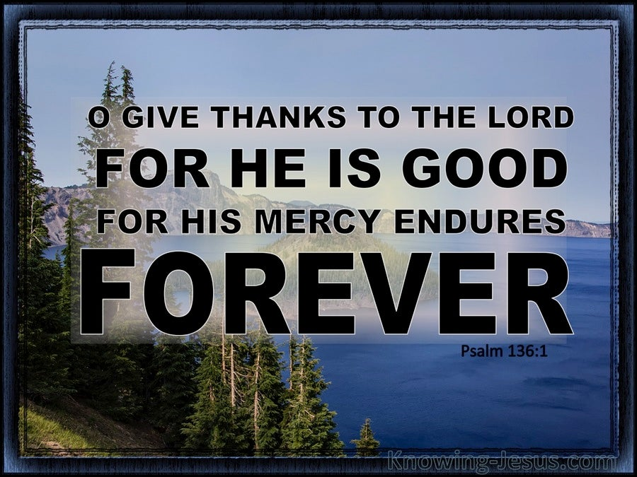 Psalm 136 1 Give Thanks To The Lord For He Is Good Blue