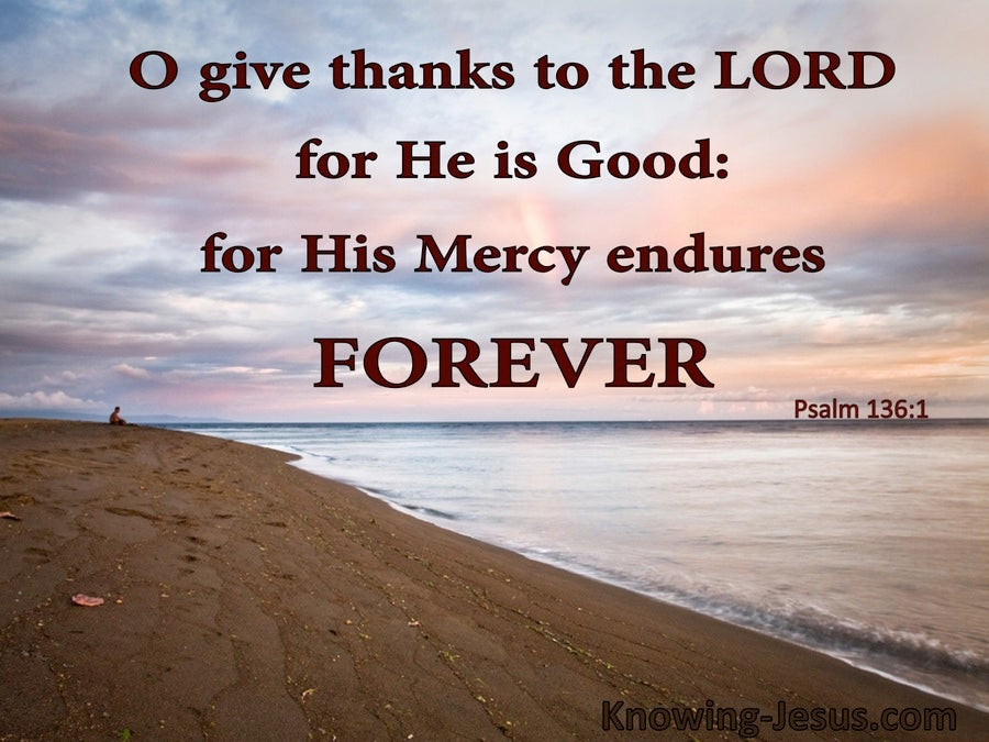 Psalm 136:1 Give Thanks To The Lord For He Is Good (brown)