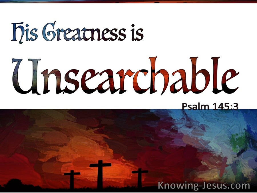 Psalm 145:3 His Greatness is Unsearchable (red)