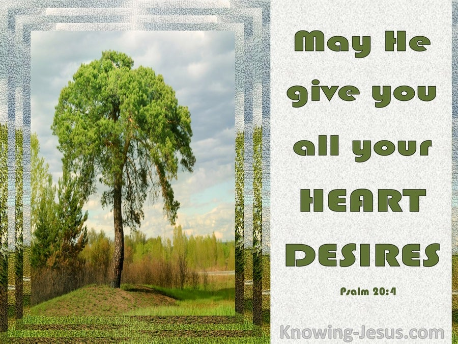 Psalm 20:4 May He Give You Your Heart Desire (green)