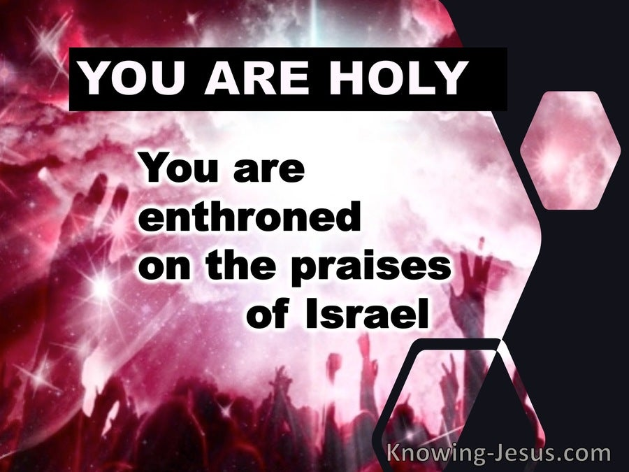 Psalm 22:3 You Are Holy (red)