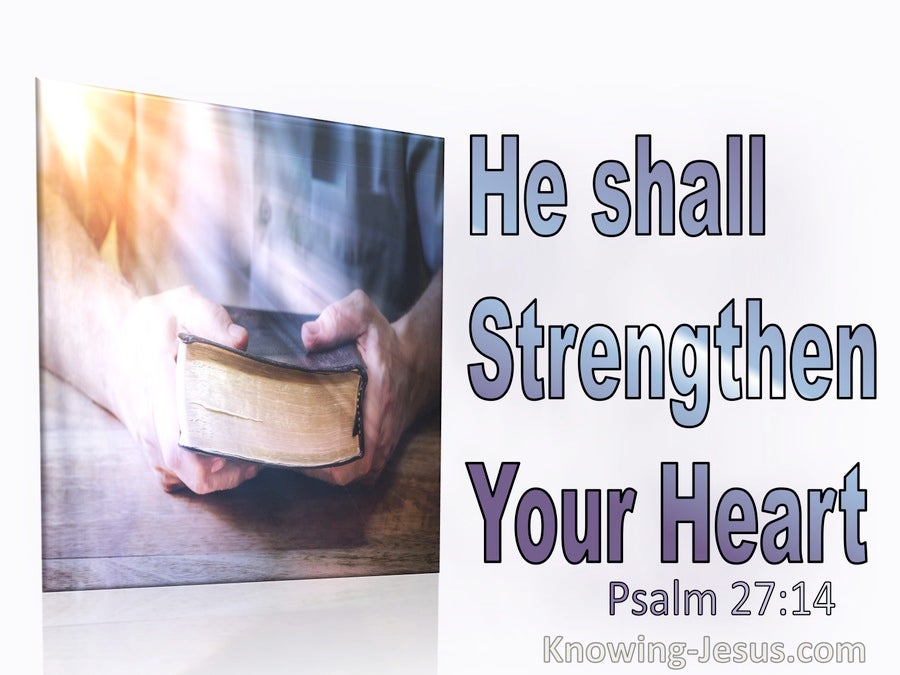Psalm 27:14 He Shall Strengthen Your Heart (black)