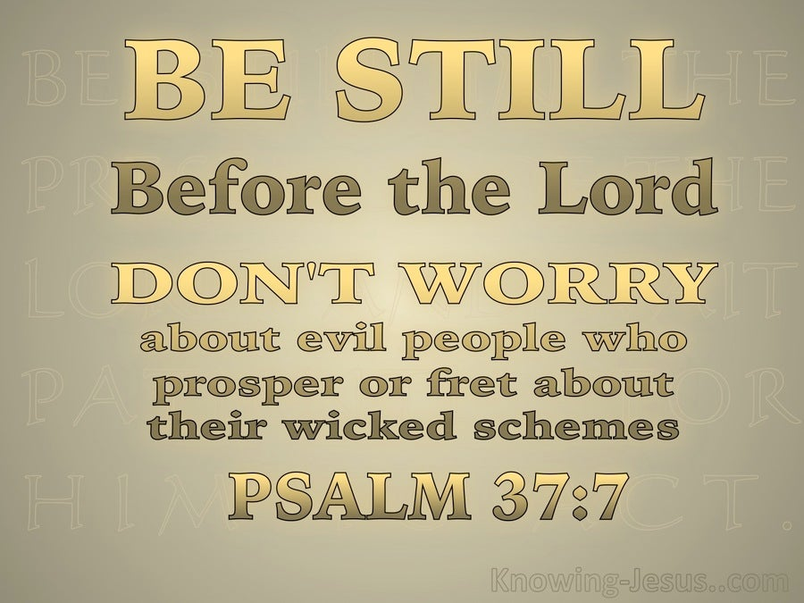 Psalm 37:7 Be Still In The Presence Of The Lord (gold)