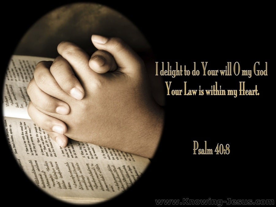 Psalm 40:8 I Delight To Do Your Will (black)