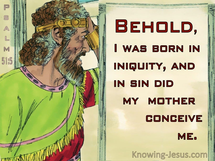 Psalm 51:5 Behold I Was Born In Iniquity (green)