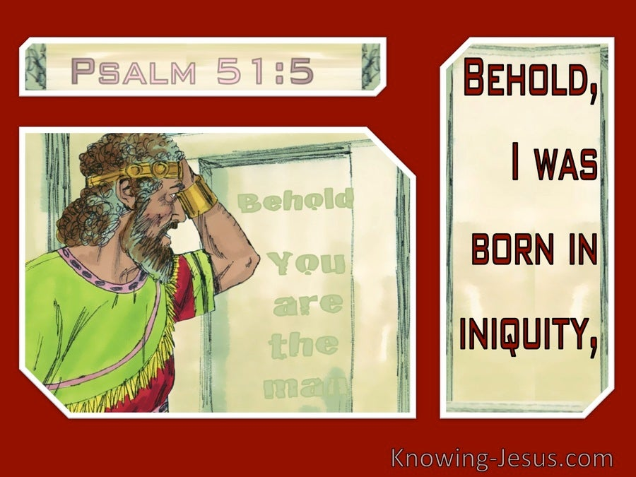 Psalm 51:5 Behold I Was Born In Iniquity (red)