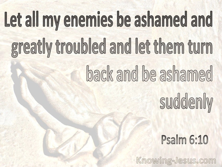Psalm 6:10 Let My Enemies Be Ashamed And Troubled (cream)