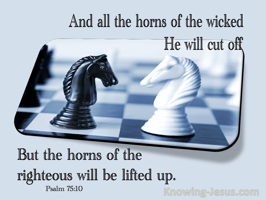 Psalm 75:10 All The Horns Of The Wicked He Will Cut Off (gray)