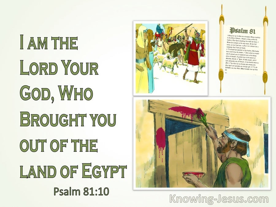 Psalm 81:10 The Lord Who Brought You Out Of Egypt (green)