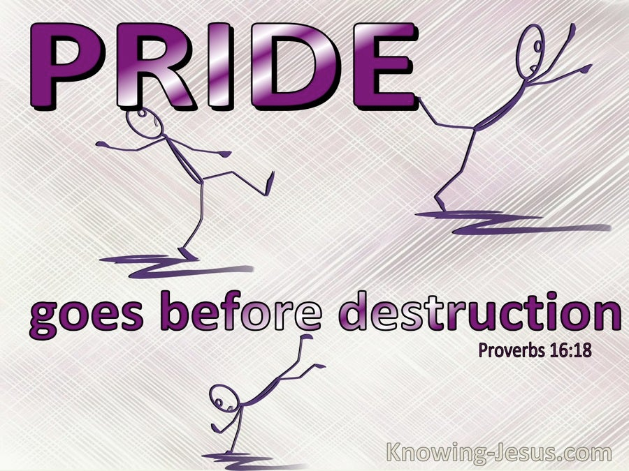 Proverbs 16:18 Pride Goes Before Destruction (purple)
