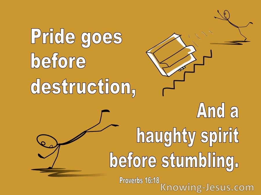 Proverbs 16:18 Pride Goes Before Destruction (white)