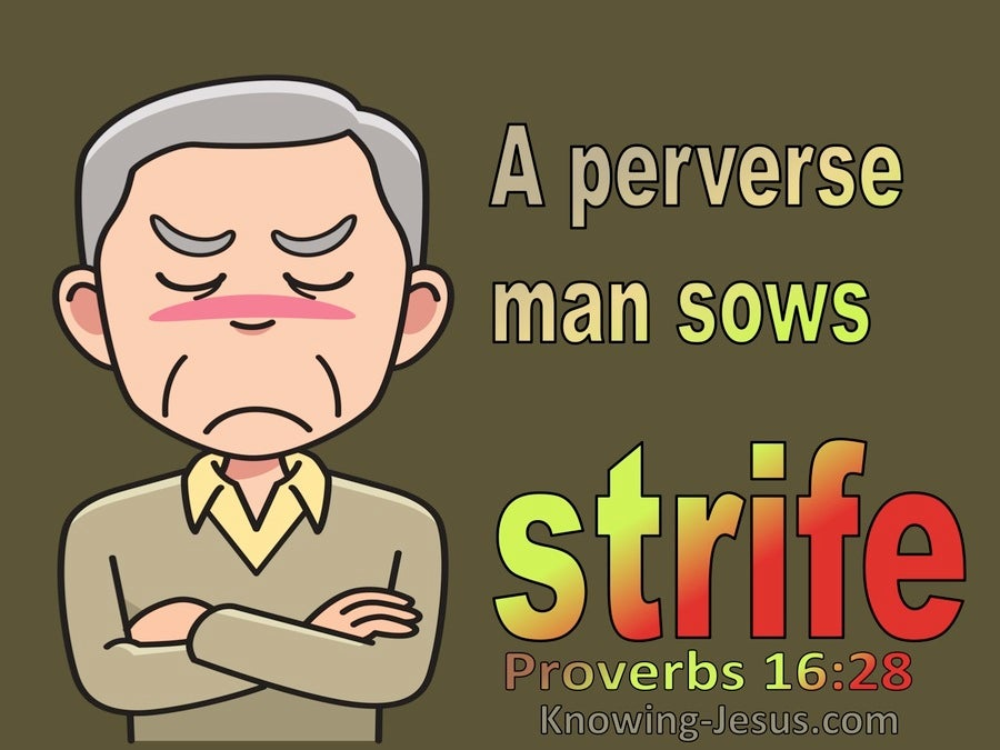 Proverbs 16:28 A Peverse Man Sows Strife (brown)