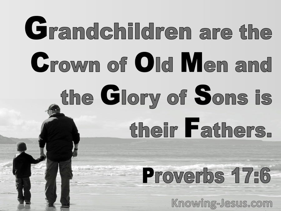 Proverbs 17:6 Grandchildren Are The Crown Of Old Men (gray)