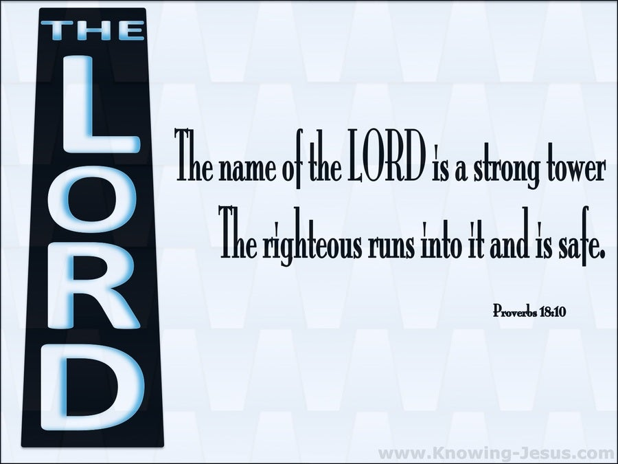 Proverbs 18:10 The Name Of The Lord Is A Strong Tower (blue)