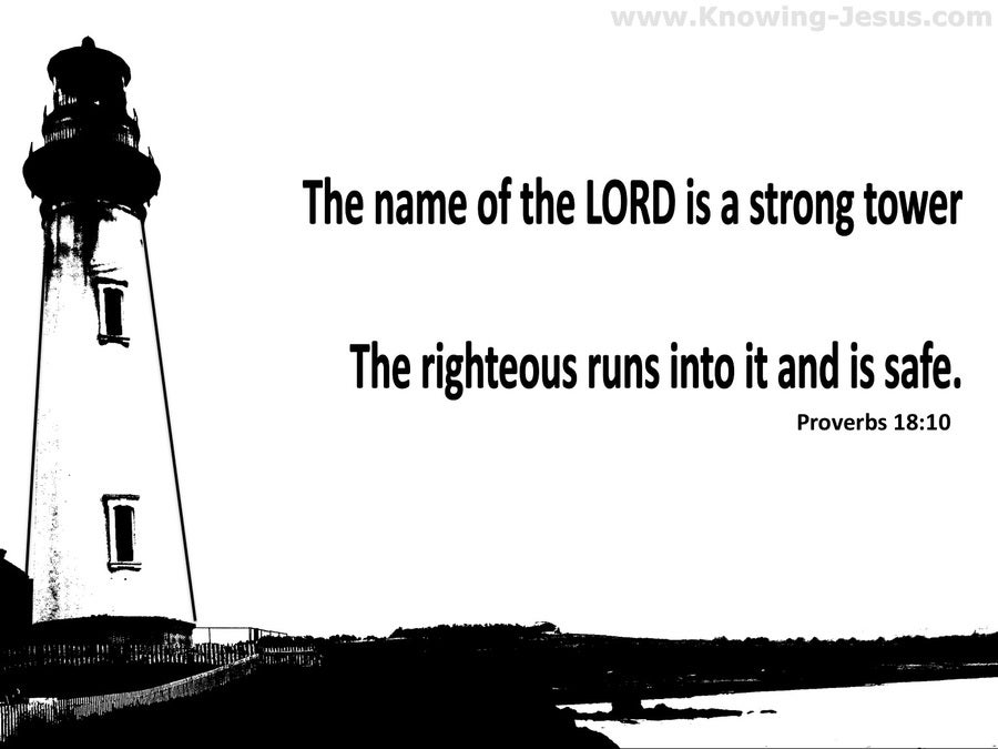 Proverbs 18:10 The Name Of The Lord Is A Strong Tower (white)