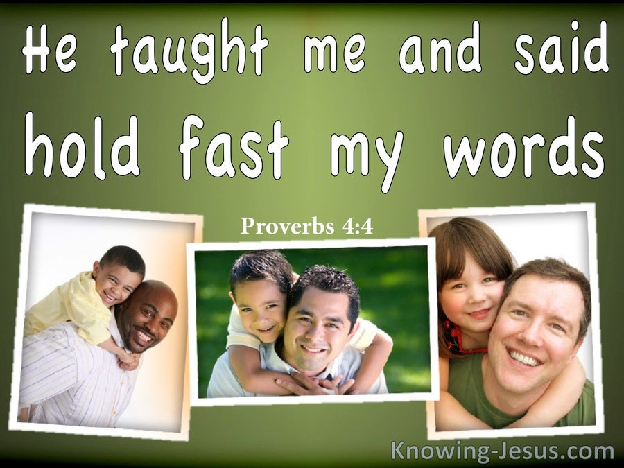 Proverbs 4:4 Hold Fast To My Words (white)