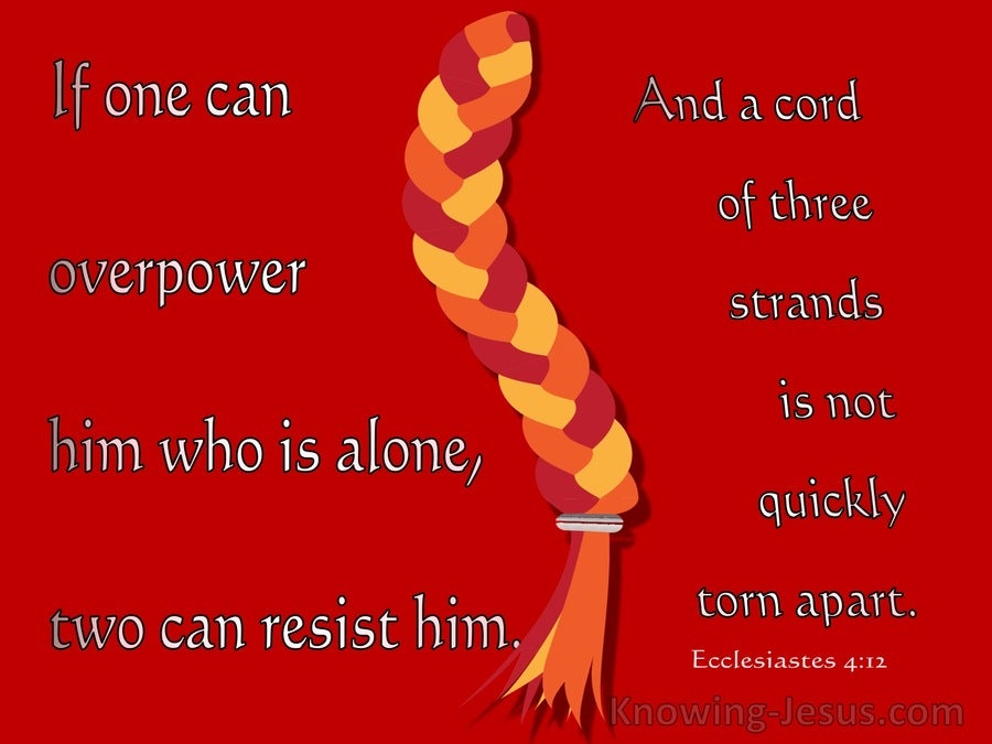 Ecclesiastes 4:12 A Cord Of Three Strands Is Not Quickly Torn Apart (red)
