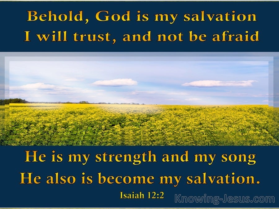 Isaiah 12:2 God Is My Salvation I Will Not Be Afraid (blue)