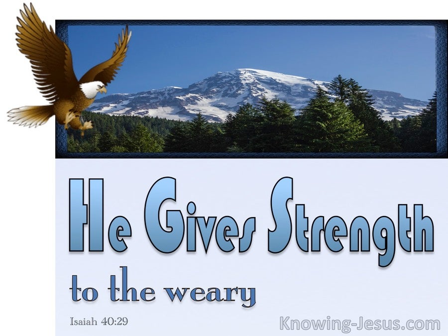 Isaiah 40:29 He Gives Strength To The Weary (blue)